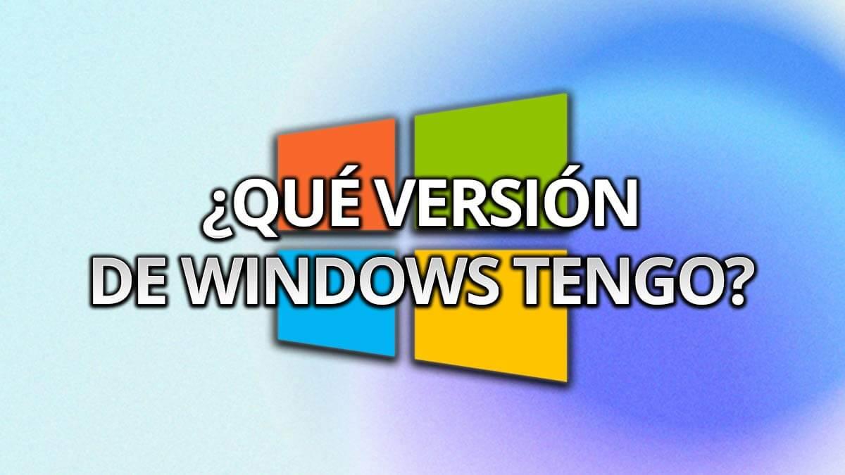 Así puedes saber qué versión de Windows tienes